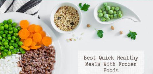 Best Quick Healthy Meals With Frozen Foods