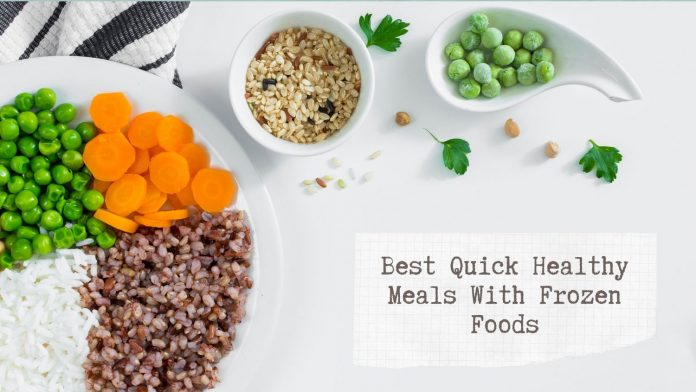 Best Quick Healthy Meals With Frozen Foods