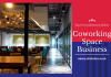 Top 6 Considerations before Starting a Coworking Space Business in 2021